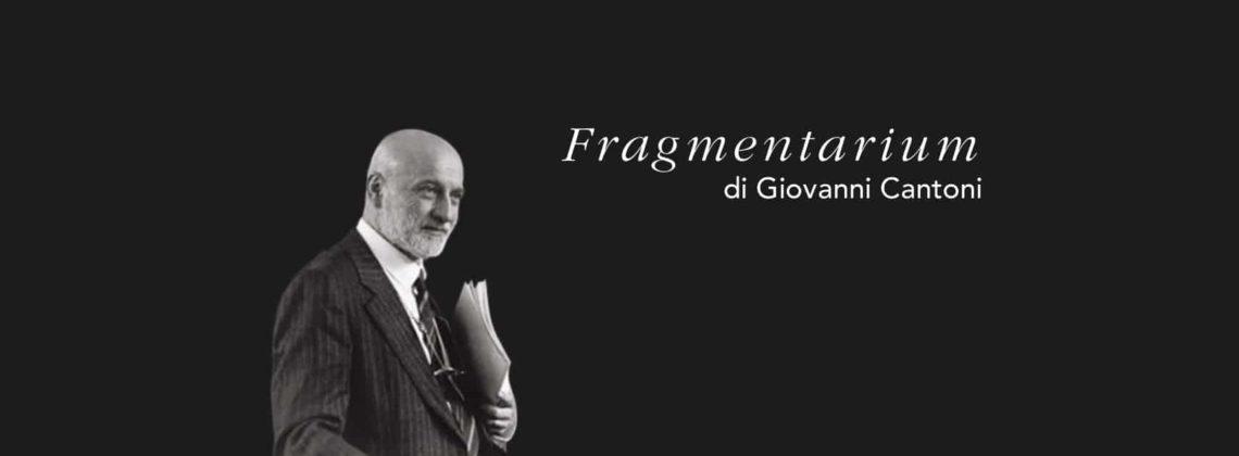 Fragmentarium di Giovanni Cantoni